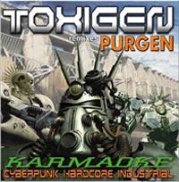 Purgen. TOXIGEN: Karmaoke - Cyberpunk Hardcore Industrial (Remixes) - Пурген