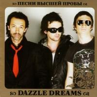 Dazzle Dreams. Pesni vysshey proby - Dazzle Dreams