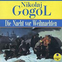 Die Nacht vor Weihnachten (Ночь перед рождеством) (аудиокнига MP3) - Николай Гоголь, Елена Белова