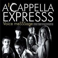 A'Cappella ExpreSSS. Voice meSSSage - A'Cappella ExpreSSS