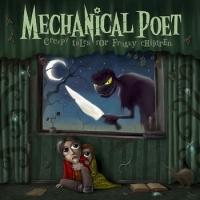 Mechanical Poet. Creepy Tales For Freaky Children - Mechanical Poet