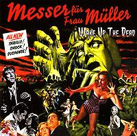 Messer Fur Frau Muller. Wake Up The Dead - Нож для Frau Muller