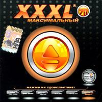 Various Artists. XXXL 20. Maksimalnyj - Diskoteka Avariya , Via Gra (Nu Virgos) , Valeriya , Mumiy Troll , Katya Lel, Chay vdvoem , Mr. Credo