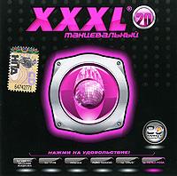 Various Artists. XXXL 20. Tantsevalnyy - Propaganda , Virus , DJ Groove , Maksim Galkin, Planka , Eduard Shulzhevskiy, DJ Dozhdik