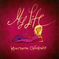 Kristina Orbakayte. My Life (Gift Edition) - Kristina Orbakaite