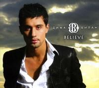 Дима Билан. Believe (Maxi Single) - Дима Билан