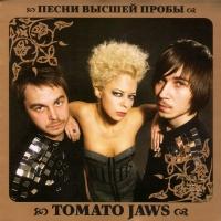 Tomato Jaws. Песни высшей пробы - Tomato Jaws
