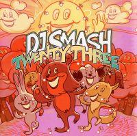 Dj Smash. Twenty Three - DJ Smash