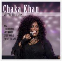 Chaka Khan. All The Hits Live - Chaka  Chaka