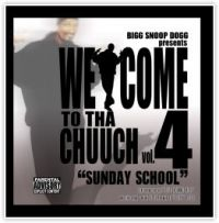 Big Snoop Dogg. Welcome 2 Tha Chuuch Vol. 4