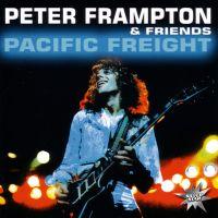 Peter Frampton & Friends. Pacific Freight - Peter  Frampton