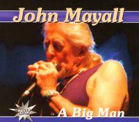 John Mayall. A Big Man  - John  Mayall