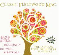 Classic Fleetwood Mac. The London Rock Orchestra & Guests - Fleetwood Mac
