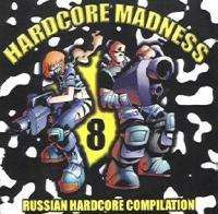 Various Artists. Hardcore Madness # 8 - Radiotrance , Vortex , E-Phoria , DJ Earmack, Karantin , Mafiozzo