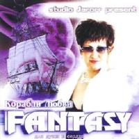 Fantasy. Korabli lyubvi - Fantasy