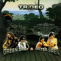 Green Grey & Sister Siren. Trideo - Green Grey (Grin Grey)