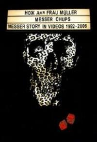 Нож для Frau Muller. Messer fur frau Muller. Messer Story in Videos 1992-2006 - Нож для Frau Muller , Messer Chups