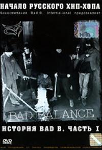 Istorija Bad B. Natschalo russkogo hip-hopa. Vol. 1 - Bad Balance