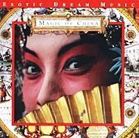 Magic Of China.  Exotic Dream Music
