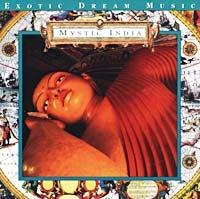 Mystic India.  Exotic Dream Music